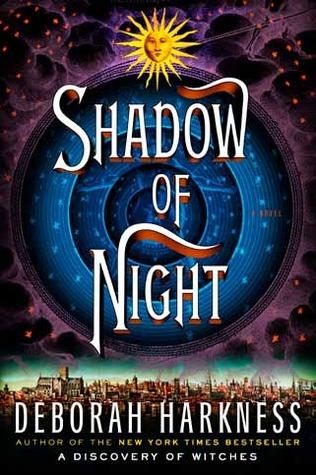 Shadow of Night by Deborah Harkness